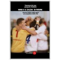 Nino e il calcio di rigore ovvero l'etica nello sport e le metafore della vita