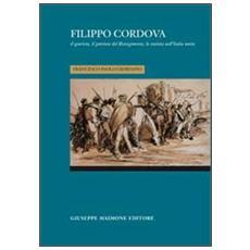 Filippo Cordova. Il giurista, il patriota del Risorgimento, lo statista nell'Italia unita