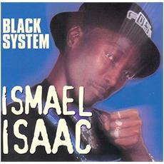 Isaac Ismael - Black System