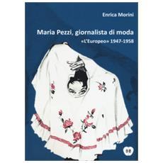 Maria pezzi, giornalista di moda. «l'europeo» 1947-1958