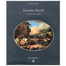 Faustino Bocchi. L'arte di figurar pigmei