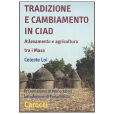 Tradizione e cambiamento in Ciad. Allevamento e agricoltura tra i Masa