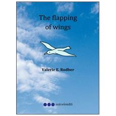 The flapping of wings