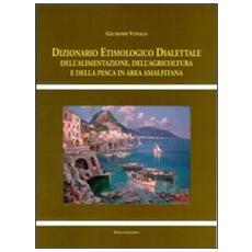 Dizionario etimologico dialettale dell'alimentazione, dell'agricoltura e della pesca in area amalfitana