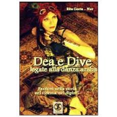 Dea e dive legati alla danza araba. Passioni nella storia, nel cinema, nei dipinti