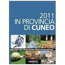 2011 in provincia di Cuneo. Annual degli eventi