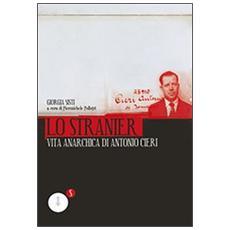 Lo stranier. Vita anarchica di Antonio Cieri