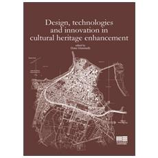 Design, technologies and innovation in cultural heritage enhancement