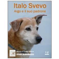 Argo e il suo padrone. Audiolibro. CD Audio