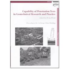 Capability of penetration tests in geotechnical research and practice. Proceedings of the 1st Europe-China workshop