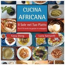 Cucina africana. Il sole nel tuo piatto