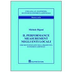 Il performance measurement negli enti locali. Strumenti innovativi nella prospettiva economico-aziendale