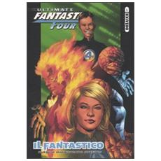 Fantastico. Ultimate Fantastic Four deluxe (Il) . Vol. 1 Il Fantastico. Ultimate Fantastic Four deluxe