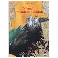 Viaggi in mondi impossibili