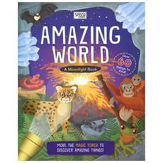 Amazing World. A Moonlight Book. Ediz. A Colori