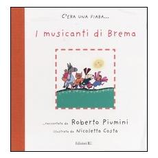 I musicanti di Brema da Jacob Grimm e Wilhelm Grimm