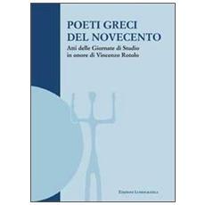 Poeti greci del Novecento. Atti delle Giornate di studio in onore di Vincenzo Rotolo (Palermo, 9-10 novembre 2005)