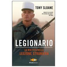 Legionario. La mia vita nella legione straniera