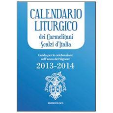 Calendario liturgico dei Carmelitani Scalzi d'Italia. Guida per le celebrazioni nell'anno del Signore 2013-2014