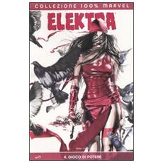 Gioco di potere. Elektra. Vol. 4 Gioco di potere. Elektra