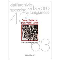 Dall'archivio del lavoro spezzino e lunigianese (1943-1963) . Venti lettere in vent'anni