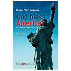 God bless America. Un diario a stelle e strisce