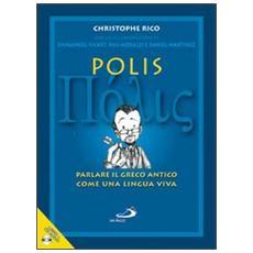Polis. Parlare il greco antico come una lingua viva. Con CD Audio