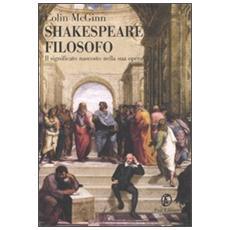 Shakespeare filosofo. Il significato nascosto nella sua opera
