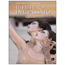 Il futuro del passato. Cento anni di teatro classico a Siracusa