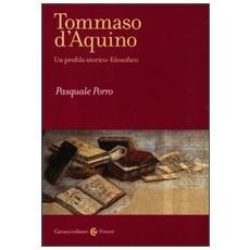 Tommaso D'Aquino. Un profilo storico-filosofico