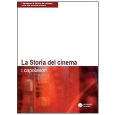 La storia del cinema. I capolavori