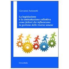 La legislazione e la contrattazione colletiva come fattori che influenzano la gestione delle risorse umane