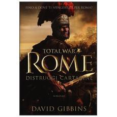 Distruggi Cartagine. Total war. Rome