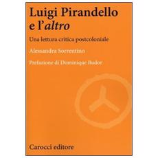 Luigi Pirandello e l'«altro». Una lettura critica postcoloniale