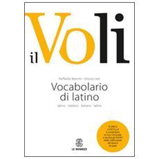 Il Voli. Vocabolario di latino. Latino-italiano, italiano-latino. Con schede grammaticaliVademecum del latinista. Con espansione online
