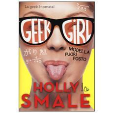 Modella fuori posto. Geek girl. Vol. 2