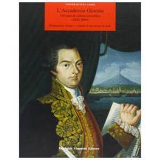 L'Accademia Gioenia: 180 anni di cultura scientifica (1824-2004)