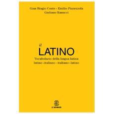 Il latino. Vocabolario della lingua latina. Latino-italiano italiano-latino
