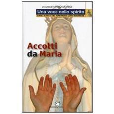 Accolti da Maria