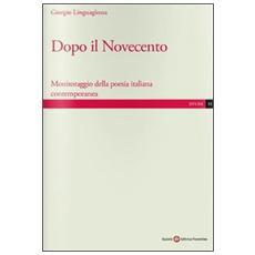 Dopo il Novecento. Monitoraggio della poesia italiana contemporanea