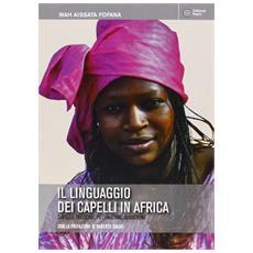 Il linguaggio dei capelli in Africa