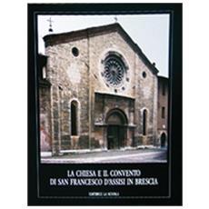 Chiesa e il convento di San Francesco d'Assisi in Brescia (La)
