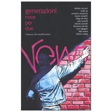 Generazioni. Nove per due
