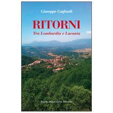 Ritorni. Tra Lombardia e Lucania