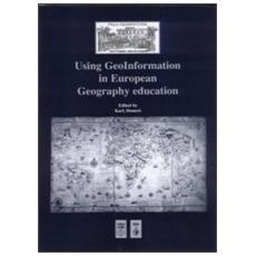 Using geoinformation in european geography education. Ediz. multilingue