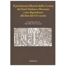 Il patrimonio librario della Certosa dei Santi Stefano e Brunone e sue dipendenze alla fine del XVI secolo (Codice Vat. Lat. 11276, cc. 22r-151v)