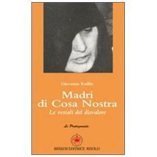 Madri di Cosa Nostra. Le vestali del disvalore