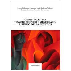 «Cross-talk» tra tessuto adiposo e muscolare. Il ruolo della genetica