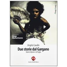 Due storie dal Gargano. Storie di donne e di Puglia