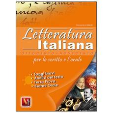 Letteratura italiana '800 e '900 per lo scritto e l'orale